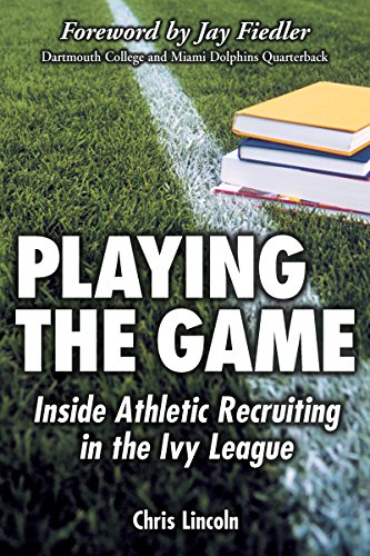 Playing the Game: Inside Athletic Recruiting in the Ivy - Game The Playing
