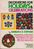 Decorations for Holidays and Celebrations, Barbara B. Stephan, 0517515946