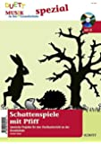 Schattenspiele mit Pfiff: Szenische Projekte für den Musikunterricht an der Grundschule. Zeitschriften-Sonderheft + CD. (Musik in der Grundschule spezial)