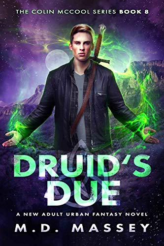 Colin is in trouble (again) – girls, gods, ghouls, you name it…A new adult urban fantasy novel from author M.D. Massey: Druid's Due (The Colin McCool Paranormal Suspense Series Book 8)