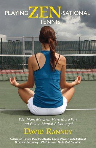 Mental Toughness Drills - Playing Zen-Sational Tennis