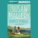 Almost Perfect: A Fool's Gold Romance, Book 2 | Susan Mallery