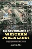 The Governance of Western Public Lands, Martin Nie, 070061558X