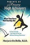 Parents of Happy High Achievers, Marjorie DelBello, 1482544245