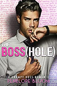 The Boss(hole): An Enemies To Lovers Romance