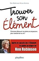 Trouver son élément (French Edition)