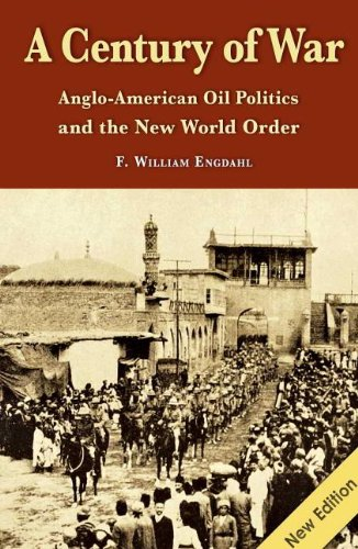 a-century-of-war-anglo-american-oil-politics-and-the-new-world-order
