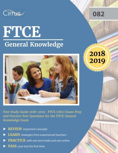 - FTCE General Knowledge Test Study Guide 2018-2019: Exam Prep Book and Practice Test Questions for the Florida Teacher Certification Examination of General Knowledge