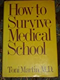 How to Survive Medical School, Toni Martin, 0030625394