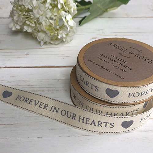(ANGEL & DOVE 'Forever in Our Hearts' Printed Cotton Ribbon - 5.4 Yards on Kraft Card Reel - Ideal for Funeral Favours, Sympathy Gift Baskets)