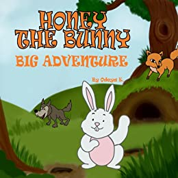 children's books:Honey the Bunny Big Adventure (childrens books series:Honey the Bunny Book 1