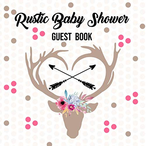Rustic Baby Shower Guest Book: Woodlands and Deer Antlers Shabby Chic Watercolor Florals Design This Guestbook For A Beautiful Pink Keepsake or Memory Book