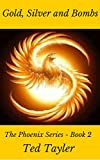Book cover image for Gold, Silver, and Bombs: The Phoenix Series Book 2