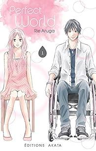 Perfect World, tome 1 par Rie Aruga