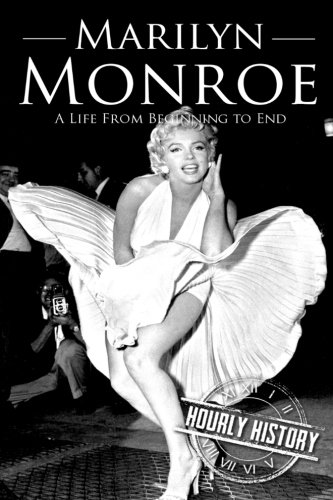 Marilyn Monroe: A Life From Beginning to End