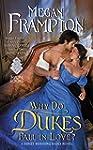 Why Do Dukes Fall in Love?: A Dukes B...