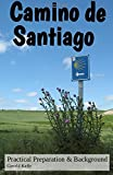 Camino de Santiago - Practical Preparation and Background: Volume 1