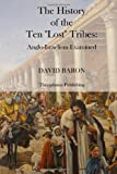 The History of the Ten Lost Tribes, David Baron, 1470087111