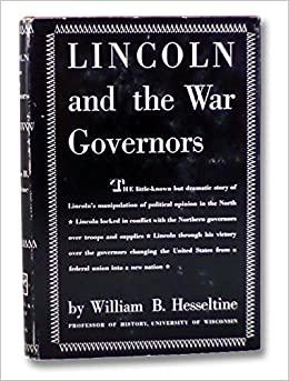 Lincoln and the War Governors: Hesseltine, William Best: Amazon.com: Books