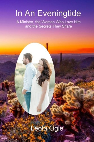 In An Eveningtide: A minister, the women who loved him, the secrets they held (Legacy of Secrets) (Volume 1) ebook
