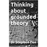 Thinking about grounded theory (Essay)
