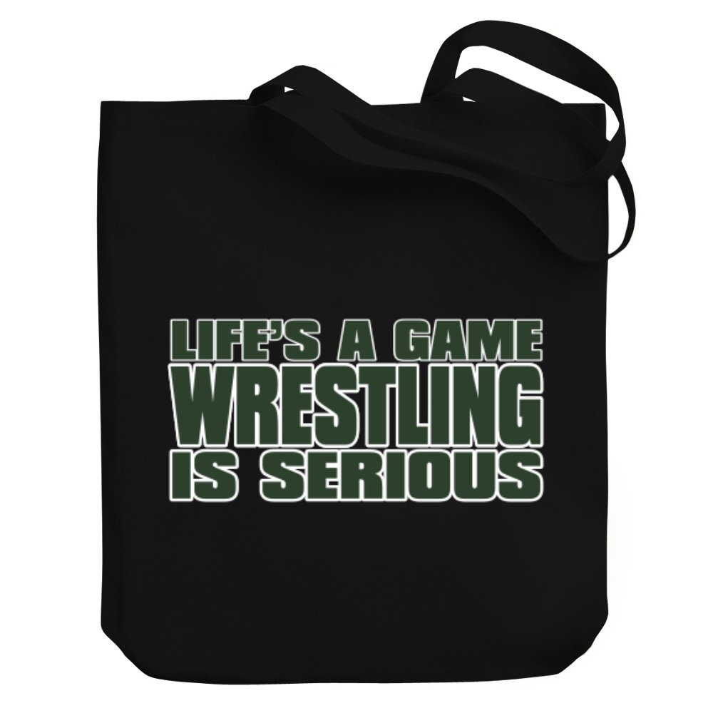 Teeburon LIFE IS A GAME , Wrestling IS SERIOUS !!! Canvas Tote Bag