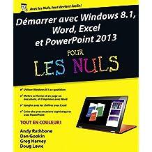 Démarrer avec Windows 8.1, Word, Excel et PowerPoint 2013: pour les Nuls