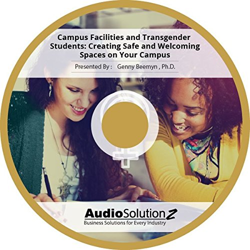 Campus Facilities and Transgender Students: Creating Safe and Welcoming Spaces on Your Campus ebook