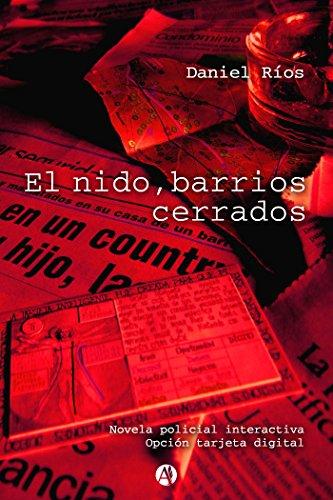 El nido : barrios cerrados (Spanish Edition)