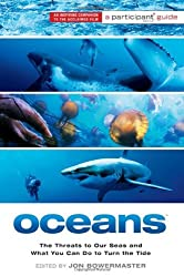 Oceans: The Threats to Our Seas and What You Can Do to Turn the Tide