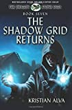 The Shadow Grid Returns: Book Seven of the Dragon Stone Saga: Volume 7