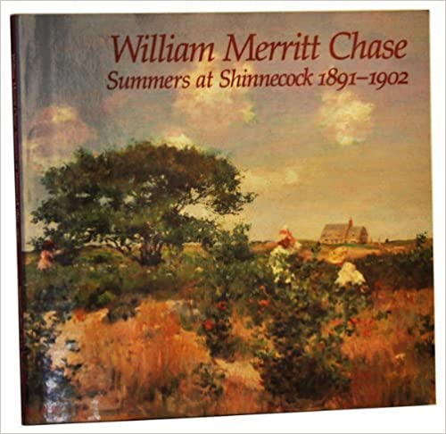 Book William Merritt Chase: Summers at Shinnecock, 1891-1902