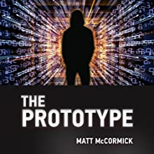 The Prototype Audiobook by Matt McCormick Narrated by Ron Butler