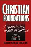 img - for Christian Foundations: An Introduction to Faith in Our Time by Kathleen Fischer, Thomas N. Hart(November 1, 1995) Paperback book / textbook / text book