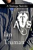 A Teenage Suicide, Ian Truman, 1493549677