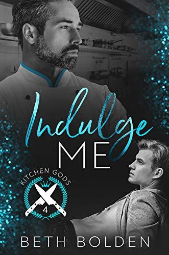 Indulge Me (Kitchen Gods Book 4) (Iv Kitchen)