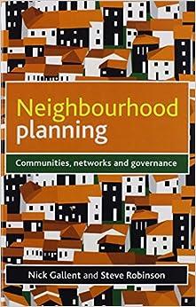 Neighbourhood Planning: Communities, Networks and Governance