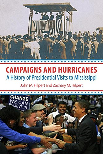 Campaigns and Hurricanes: A History of Presidential Visits to Mississippi