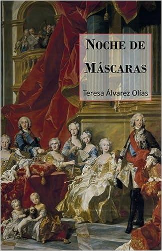 Noche de máscaras (Spanish Edition): Teresa Álvarez Olías: 9781519658265: Amazon.com: Books