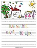 Draw and Write Journal for Kids: Children's Fun Drawing and Writing Activity Books Notebook for Kids to Journal Her Day,Creative Writing Drawing ... and Draw for Kids Ages 4-8 (for Girls))
