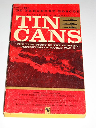Tin Cans,: The true story of the fighting destroyers of World War II