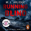 Running Blind Audiobook by M. J. Arlidge Narrated by Ms Grace Saif