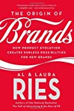 img - for The Origin of Brands: How Product Evolution Creates Endless Possibilities for New Brands: Discover the Natural Laws of Product Innovation and Business Survival by Al Ries (27-Sep-2005) Paperback book / textbook / text book