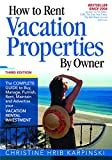 img - for How To Rent Vacation Properties by Owner Third Edition: The Complete Guide to Buy, Manage, Furnish, Rent, Maintain and Advertise Your Vacation Rental Investment book / textbook / text book