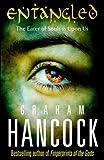 Entangled by Graham Hancock (2011-01-06)