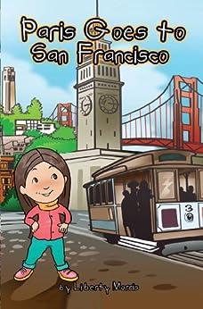 Paris Goes to San Francisco by [Morris, Liberty, Morris, Paris]