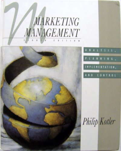 Marketing Management: Analysis, Planning, Implementation, and Control (The Prentice-Hall Series in Marketing)
