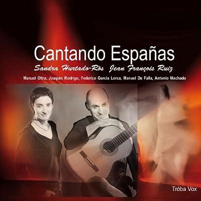 Cantando Españas: Sandra Hurtado-Ros, Jean-François Ruiz: Amazon ...