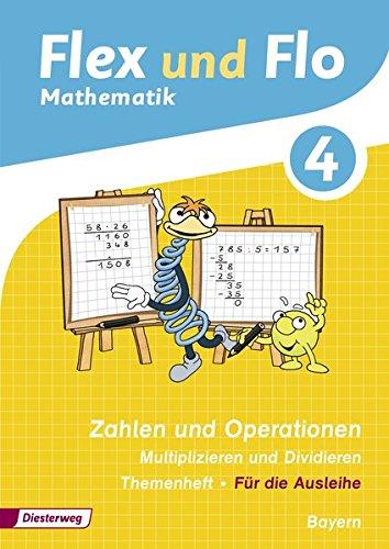Flex und Flo - Ausgabe 2014 für Bayern: Themenheft Zahlen und Operationen: Multiplizieren und Dividieren 4