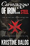 Caravaggio: Of Iron and Steel (Keeper of Secrets) (Volume 2)